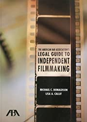 The American Bar Associatio's Legal Guide to Independent Filmaking