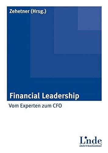 Financial Leadership: Vom Experten zum CEO Gebundenes Buch – 26. März 2013 Karl Zehetner Linde Wien 3714302336
