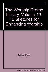 Worship Drama Library, The  Vol. 13