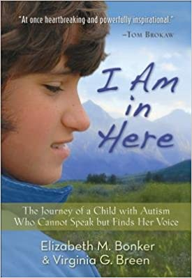 Amazon.com: I Am in Here: The Journey of a Child with Autism ...