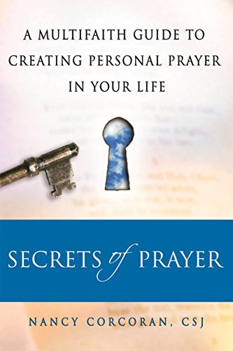 Secrets of Prayer: A Multifaith Guide tp Creating Personal Prayer in Your Life (Personal Prayer Life)