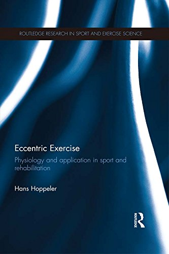 Eccentric Exercise: Physiology and application in sport and rehabilitation (Routledge Research in Sport and Exercise Science) Pdf