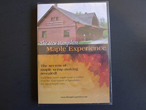 The New Hampshire Maple Experience: The Secrets of Maply Syrup Making Revealed