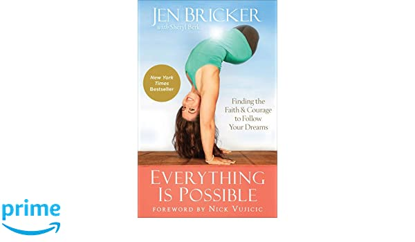 Everything Is Possible: Finding the Faith and Courage to ...