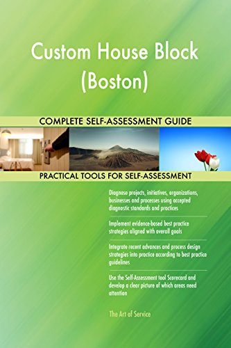 Custom House Block (Boston) Toolkit: best-practice templates, step-by-step work plans and maturity diagnostics (House Custom Bostons)