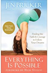 Everything Is Possible: Finding the Faith and Courage to Follow Your Dreams Hardcover