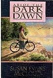 Abide the Dark Dawn, Susan Evans McCloud, 1562363026