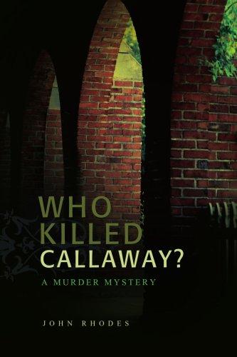 Who Killed Callaway?: A Murder Mystery pdf