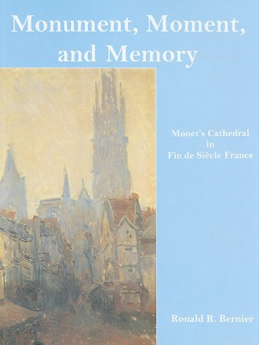 Download Monument, Moment, and Memory: Monet's Cathedral in Fin De Siecle France pdf epub