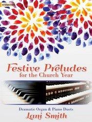 Festive Preludes for the Church Year: Dramatic Organ & Piano Duets (Organ Festive)