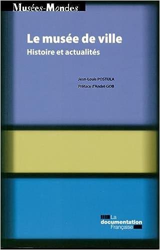 En ligne téléchargement Le musée de ville : Histoire et actualités epub pdf