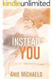 Instead of You