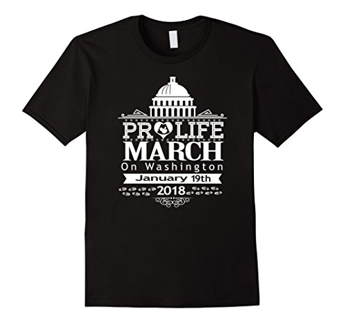 Mens March For Pro Life Anti Abortion Movement T-Shirt 2XL Black