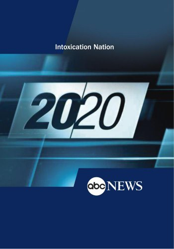 20/20: Intoxication Nation: 9/21/12 by ABC News
