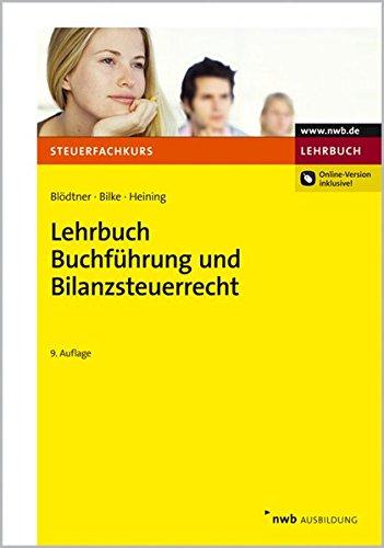 Lehrbuch Buchführung und Bilanzsteuerrecht (Steuerfachkurs)