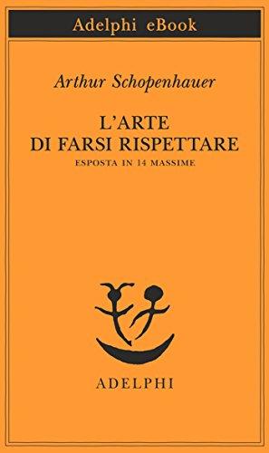 L Arte Di Farsi Rispettare Esposta In 14 Massime Opere Di Arthur