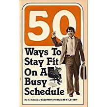 50 Ways to Stay Fit on a Busy Schedule