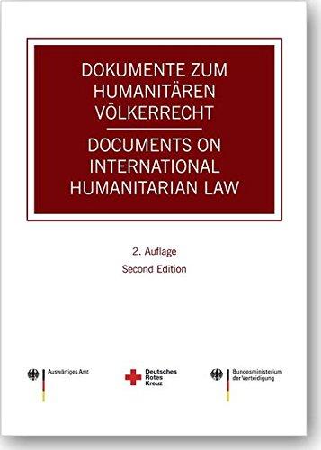 Dokumente zum humanitären Völkerrecht -- Documents on International Humanitarian Law.