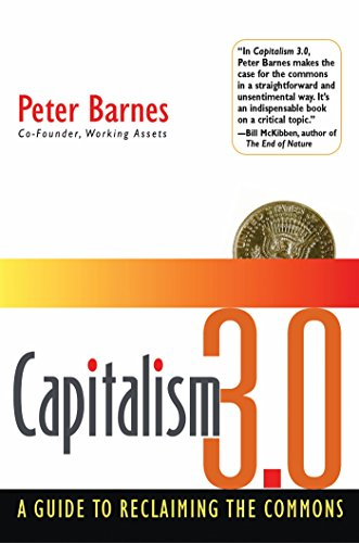 Capitalism 3.0: A Guide to Reclaiming the Commons
