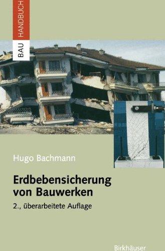 Erdbebensicherung von Bauwerken Gebundenes Buch – 23. September 2002 Hugo Bachmann Birkhäuser 3764369418 Bau- und Umwelttechnik