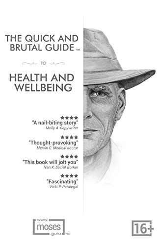 Health and Wellbeing (The Quick and Brutal Guide) (English Edition)