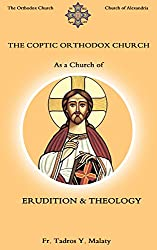The Coptic Orthodox Church as a Church of ERUDITION & THEOLOGY