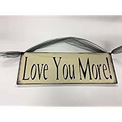 Love You More Wooden Wall Art Sign Valentines Day Decor hand stenciled black cream