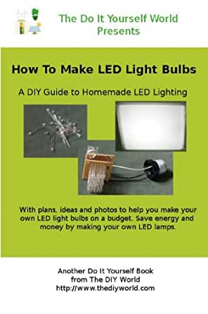 How to make LED light bulbs yourself (English Edition) eBook: Troy ...