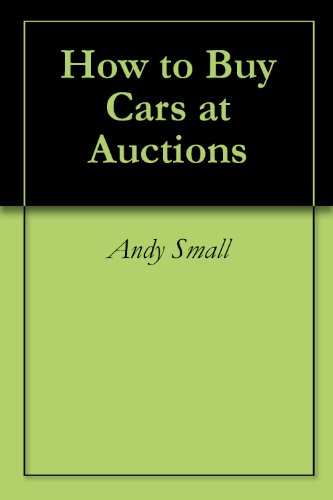Amazon.com: How to Buy Cars at Auctions eBook: Andy Small: Kindle Store
