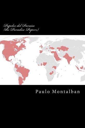 Papeles del Paraiso (the Paradise Papers): Marino Inversion de L a ricos y poderosos (Spanish Edition) [Paulo Montalban] (Tapa Blanda)