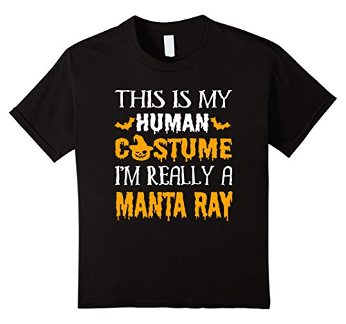 Kids This Is My Human Costume I'm Really MANTA RAY Halloween TEE 10 (Black Manta Halloween Costume)