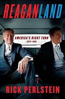 Book Cover: Reaganland: America's Right Turn 1976-1980