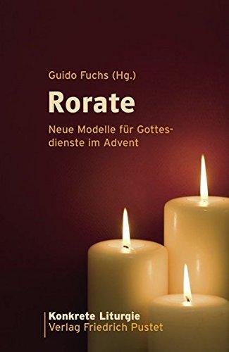 Rorate: Neue Modelle für Gottesdienste im Advent (Konkrete Liturgie)