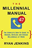 The Millennial Manual equips leaders to increase productivity, improve retention, and accelerate the development of their Millennial workforce.   Since Millennials became a majority of the labor force, leaders have found themselves ill-equipp...