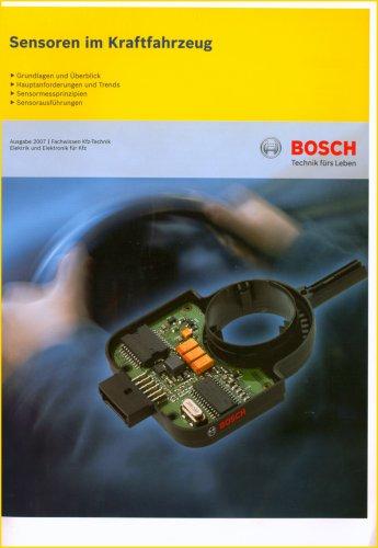 sensoren-im-kraftfahrzeug-bosch-kraftfahrzeugtechnik-klassifikation-hauptanforderungen-messgrssen-messprinzipien-signalverarbeitung-ber-50-beispiele-fr-sensoren-und-auswerte-ic