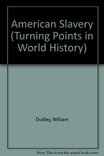 Turning Points in World History - American Slavery (paperback edition)