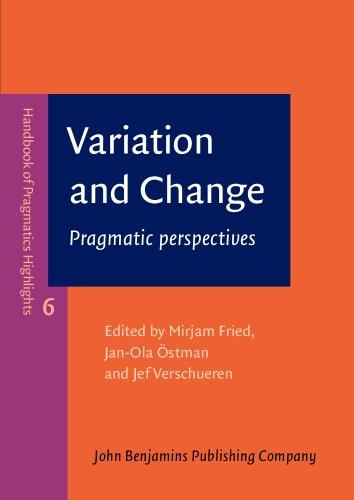 Variation and Change: Pragmatic perspectives (Handbook of Pragmatics Highlights)