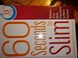 60 Seconds to Slim, Michelle Schoffro Cook, 160961206X