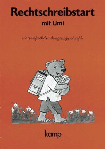 Die Umi-Fibel - Zu allen Ausgaben: Rechtschreibstart mit Umi: Arbeitsheft in Vereinfachter Ausgangsschrift
