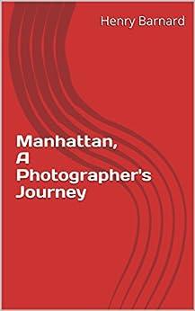 Manhattan, A Photographer's Journey