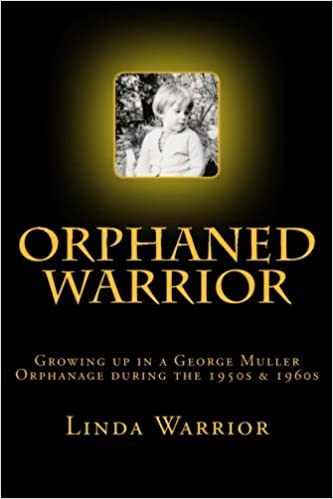 Amazon Com Orphaned Warrior Growing Up In A George Muller