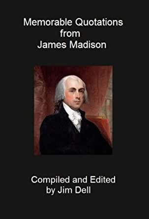 Memorable quotations from james madison kindle edition for James madison pets