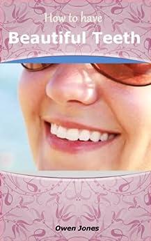 Beautiful Teeth (How To...) by [Jones, Owen]