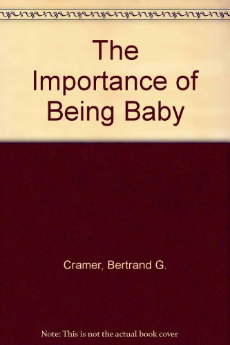 The Importance of Being Baby by Bertrand G. Cramer (1993-01-01)