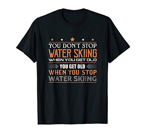 (Water Skiing T-Shirt You Dont Stop Water Skier Old TShirt)
