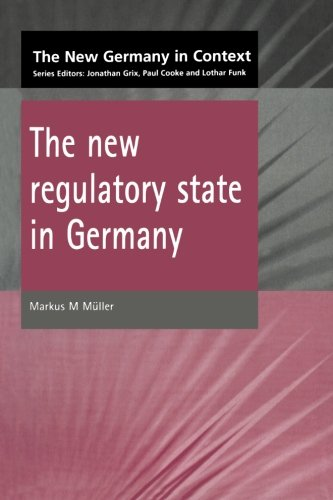 New Regulatory State in Germany (New Germany in Context)