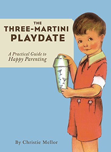 Three Martini Playdate Practical Guide Parenting ebook product image