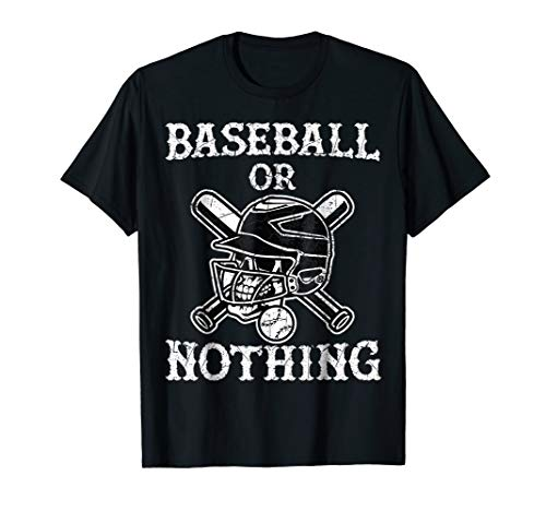 Baseball or Nothing T-Shirt Gifts with Bats, Ball