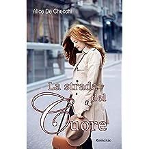 La strada del cuore (Italian Edition)