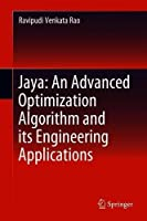 Jaya: An Advanced Optimization Algorithm and its Engineering Applications Front Cover